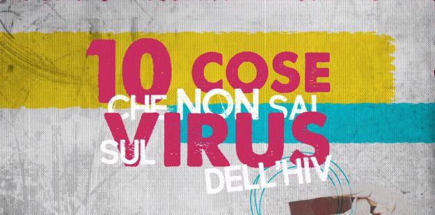 10 cose che non sai sull hiv il nuovo video di nps italia onlus per informare e prevenire - Test hiv periodo finestra 2016 ...